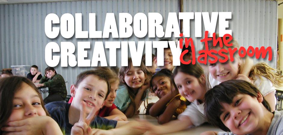 New PD: Collaborative Creativity in the Classroom