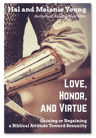 Love Honor and Virtue by Hal and Melanie Young