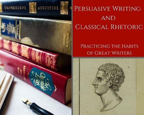 Persuasive Writing and Classical Rhetoric