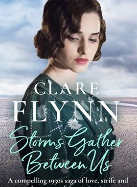 Storms Gather Between Us by Clare Flynn