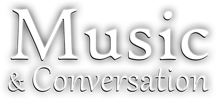 Music & Conversation