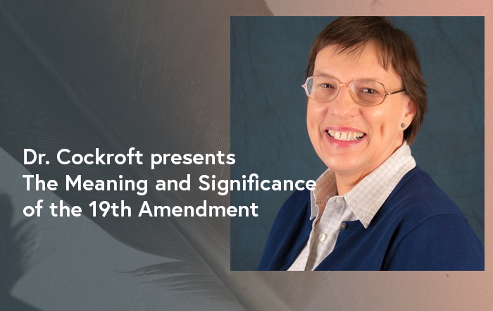 Dr. Cockroft presents The Meaning and Significance of the 19th Amendment