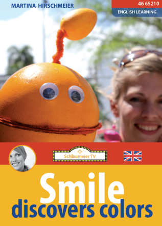 """Smile discovers colors - der Film für alle Englisch Anfänger. In diesem Film geht es um Farben, I like/don´t like und """"sich vorstellen"""". Hier geht es direkt zum Film: https://schlaumeiertv.de/filme/smile-discovers-colours/ und hier zum ebook: https://itunes.apple.com/de/book/smile-discovers-colors/id879827155?mt=11 und hier finden Sie den Film zum Download: https://schlaumeiertv.de/downloads/smile-download/"""
