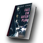 Wallace Stroby: Fast ein guter Plan ©2018 Pendragon