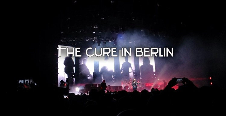 Konzert: The Cure in Berlin (18.10.2016)