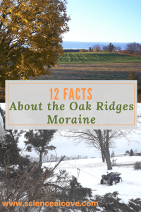 12 Facts About the Oak Ridges Moraine-https://sciencealcove.com/2014/07/twelve-facts-oak-ridge-moraine/