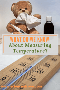 What Do We Know About Measuring Temperature-http://sciencealcove.com/2015/01/measuring-temperature/