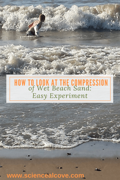 How to Look at Compression of Wet Beach Sand:Easy Experiment