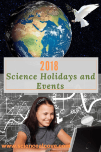 2018 Science Holidays and Events-http://sciencealcove.com/2017/12/science-holidays-events/