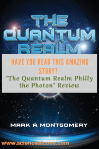 Have You Read this Amazing Story? The Quantum Realm Philly the Photon Review - http://sciencealcove.com/2018/01/the-quantum-realm-philly-the-photon-review/