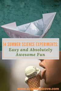 14 Summer Science Experiments:Easy and Absolutely Awesome Fun