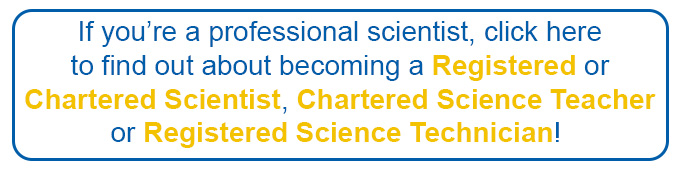 Click here to find out about becoming a registered professional scientist