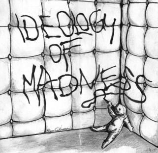 ideology of madness
