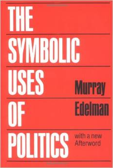 edelman_symbolic-uses-of-politics