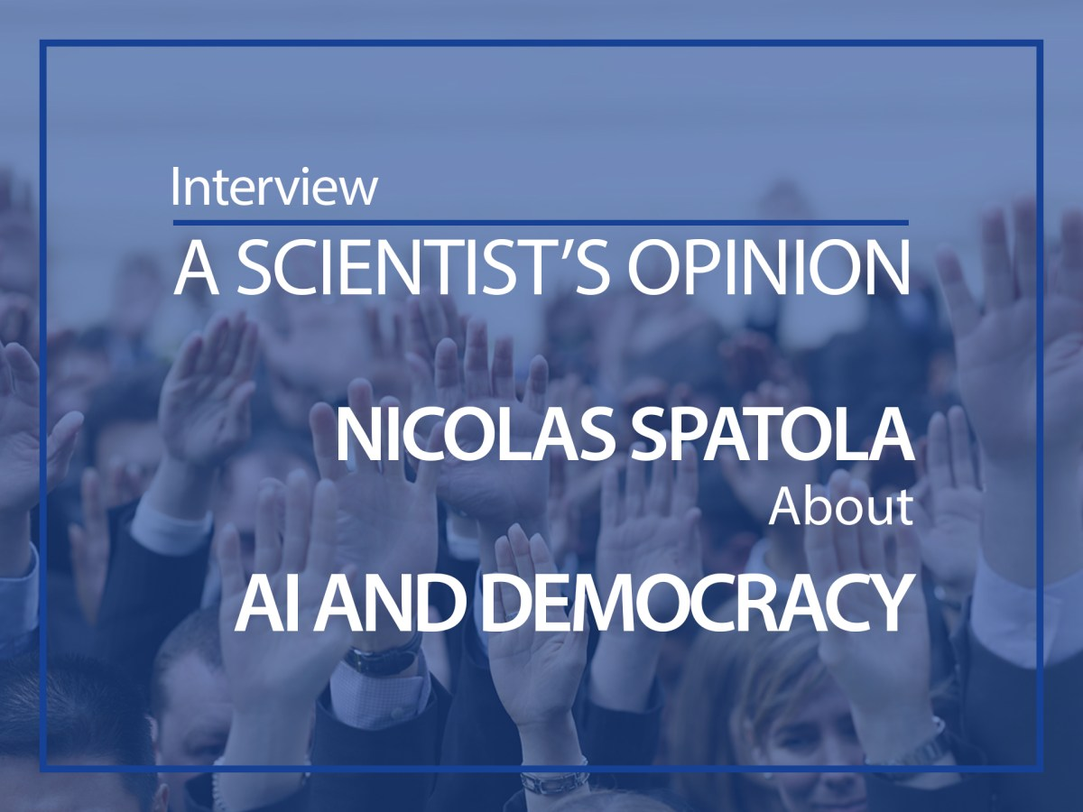 A scientist's opinion : Nicolas Spatola about AI and Democracy