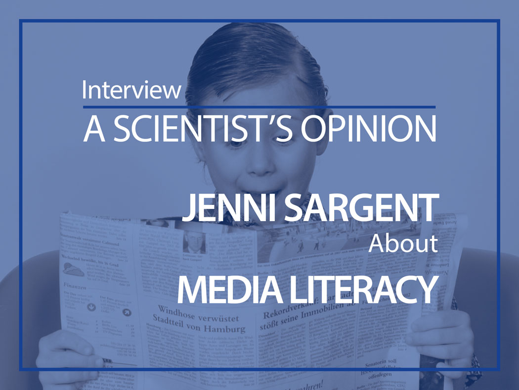 A scientist's opinion : Interview with Jenni Sargent about Media literacy
