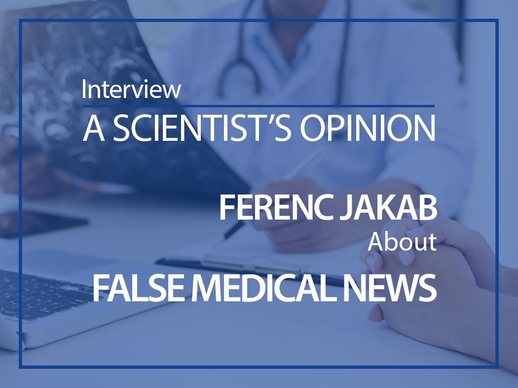 Interview with Prof. Ferenc Jakab about false medical news