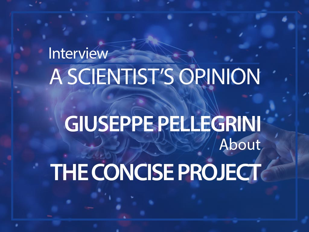 A scientist's opinion: interview with Giuseppe Pellegrini about the CONCISE project