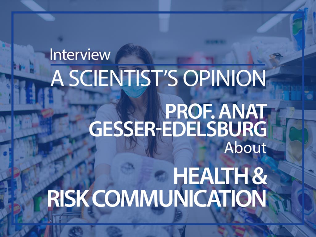 A scientist's opinion: Interview with Prof. Anat Gesser-Edelsburg about health and risk communication
