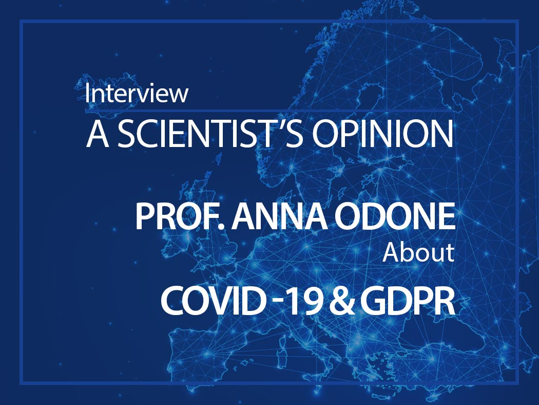 A scientist's opinion : Interview with Prof. Anna Odone about COVID-19 & GDPR