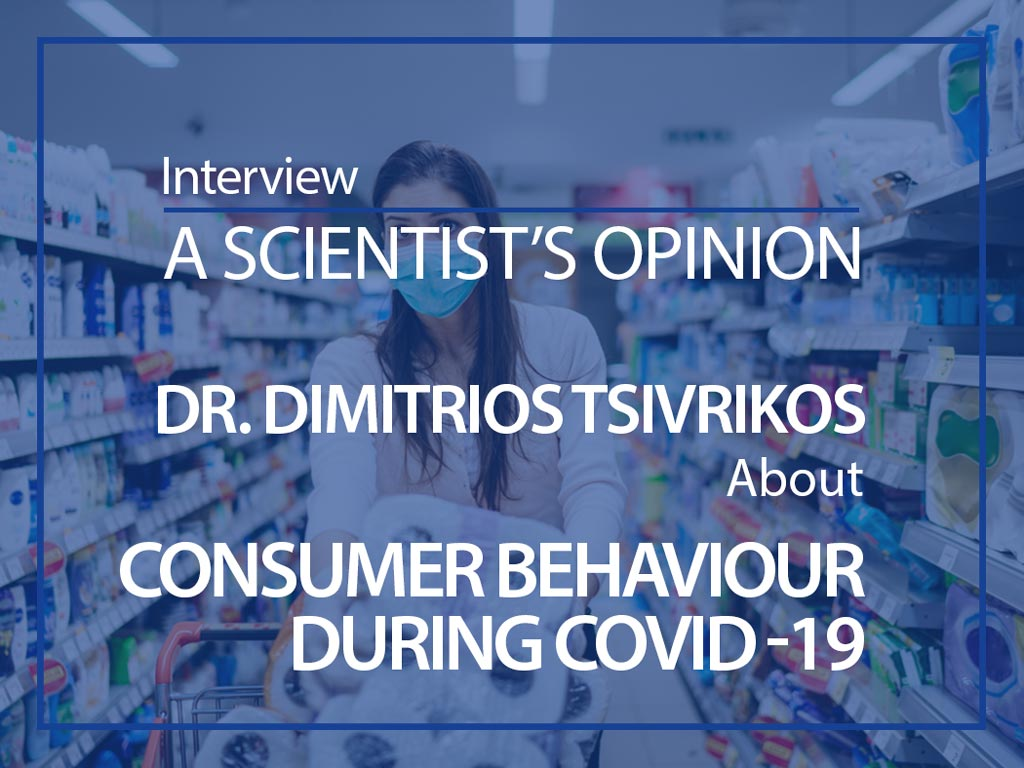 A scientist's opinion: Interview with Dr. Dimitrios Tsivrikos about consumer behaviour during COVID-19