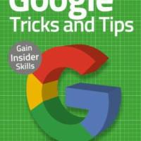 Google Tricks and Tips - 2nd Edition - September 2020