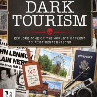 Dark Tourism Guide - 20 September 2021