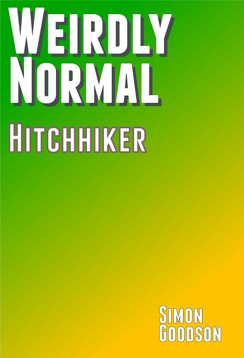 Weirdly Normal - Hitchhiker