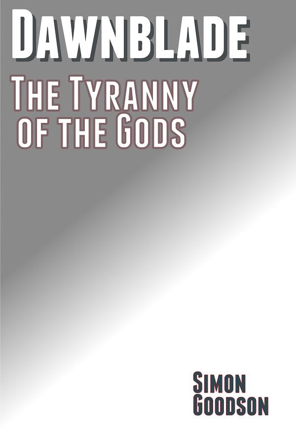 Dawnblade - Tyranny of the Gods