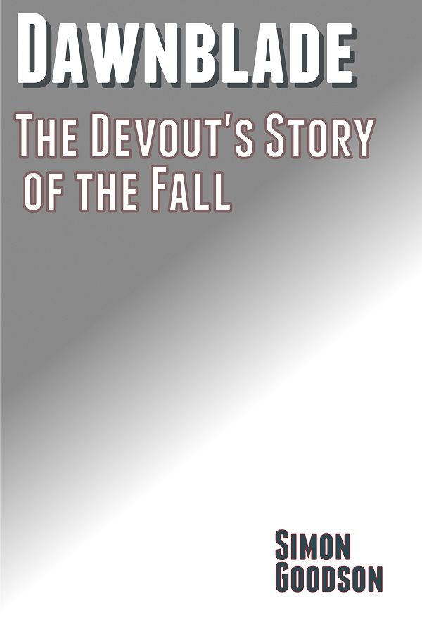 Dawnblade - The Devout's Story of the Fall