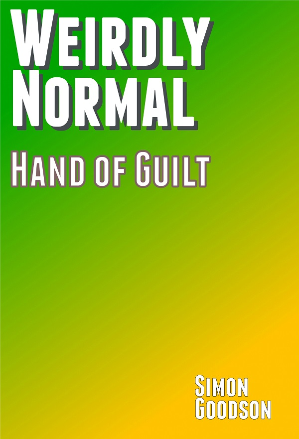 Weirdly Normal - Hand of Guilt
