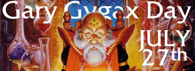Gary Gygax Day, July 27