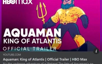 'Aquaman: King of Atlantis' is Coming to HBO Max!