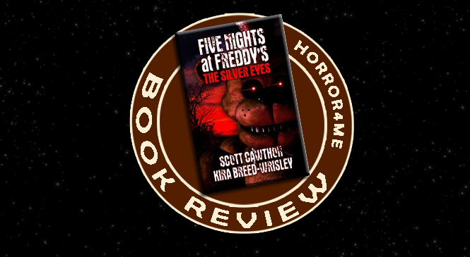 Review – Five Nights at Freddy's: The Silver Eyes
