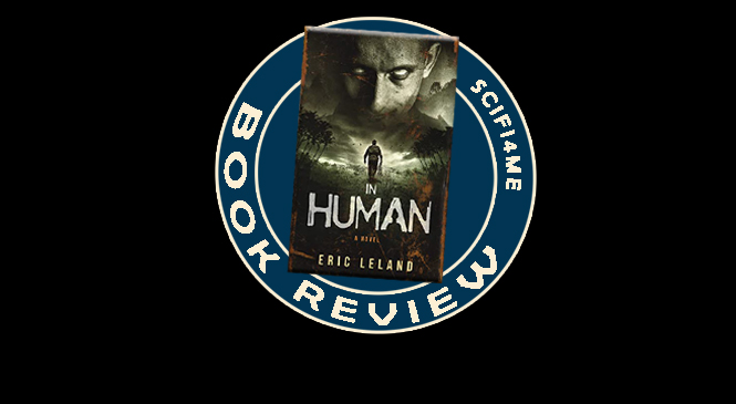 Eric Leland Delivers a Solid IN HUMAN War Story