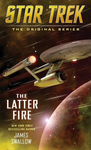 The Latter Fire by James swallow - Star Trek Novels in 2016