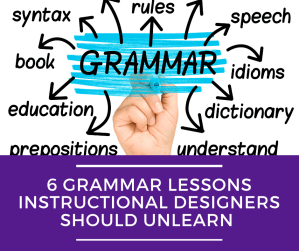 """6 Grammar Lessons Instructional Designers Should Unlearn. Hand writing the word """"grammar"""" in the center with arrows and words like """"rules,"""" """"syntax,"""" and """"prepositions"""" coming off it."""