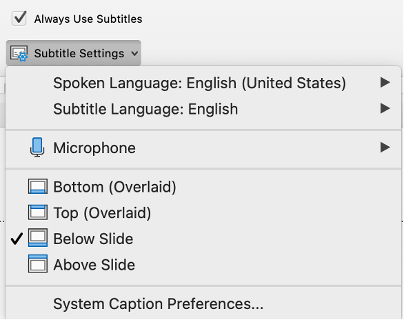 """screenshot of PowerPoint's subtitle settings showing """"Always Use Subtitles"""" as checked. Other subtitle settings include spoken language, subtitle language, microphone, and caption placement."""