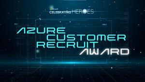 Azure Customer Recruit Award