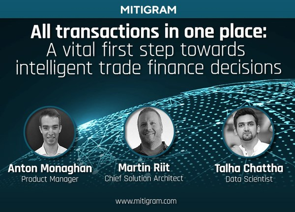 All transactions in one place with Mitigram: A vital first step towards intelligent trade finance decisions