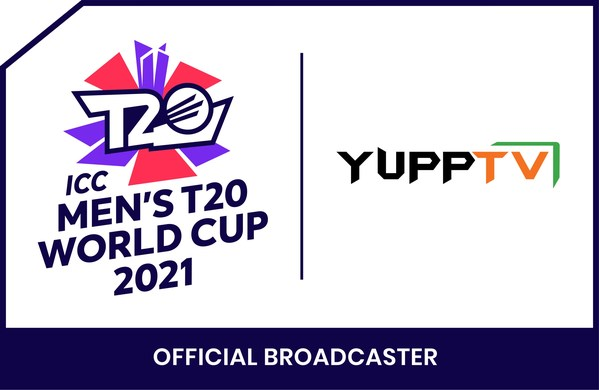 YUPPTV BAGS BROADCASTING RIGHTS FOR ICC MEN'S T20 WORLD CUP 2021 FOR 70 COUNTRIES