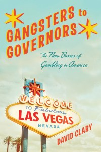 """Author and journalist David Clary will discuss and sign his new book, """"Gangsters to Governors: The New Bosses of Gambling in America,"""" at Laguna Beach Books. (Photo Courtesy of David Clary)"""