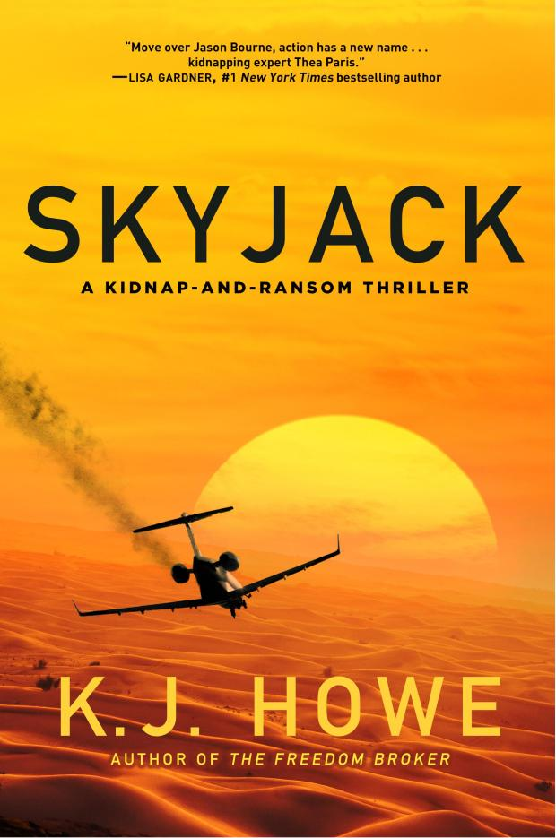 """K.J. Howe is the author of """"Skyjack,"""" the second book in her thriller series that stars Thea Paris as a kidnap negotiator. She'll be in Southern Calfornia for appearances on April 19 and April 21."""