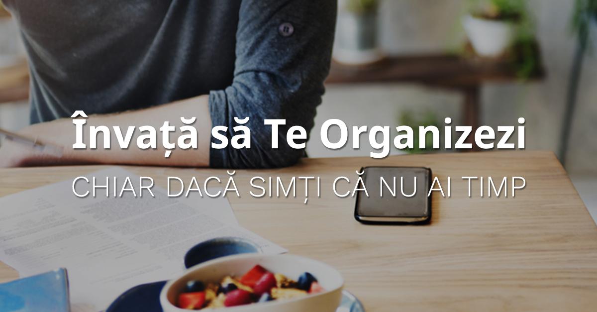 4 Invata Sa Te Organizezi