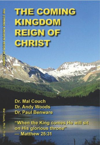 The Coming Kingdom Reign of Christ