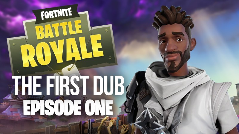 THE FIRST DUB!!! [FORTNITE #1]
