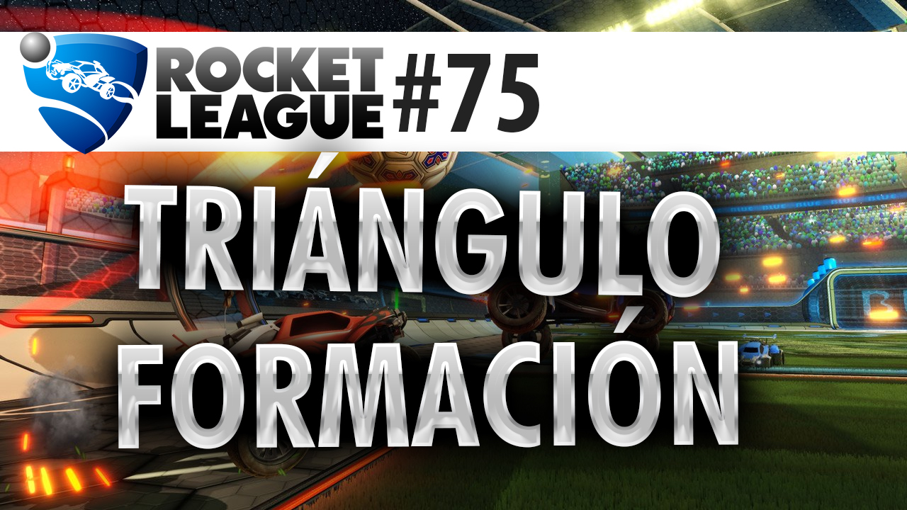 TRIÁNGULO FORMACION [ROCKET LEAGUE #75] Thumbnail