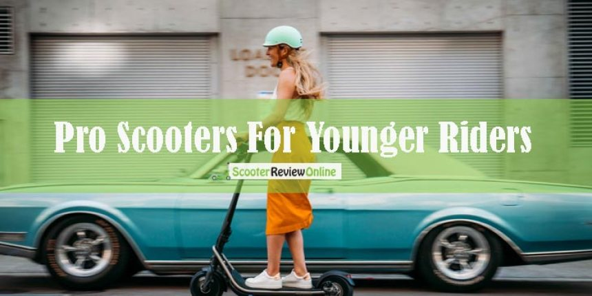 Pro Scooters For Younger Riders