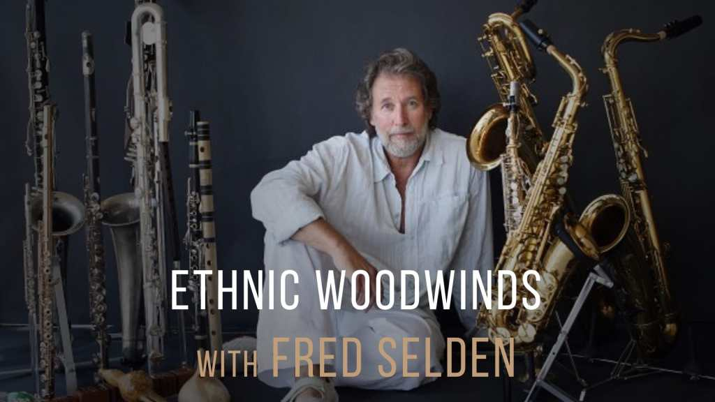 Ethnic Woodwinds with Fred Selden