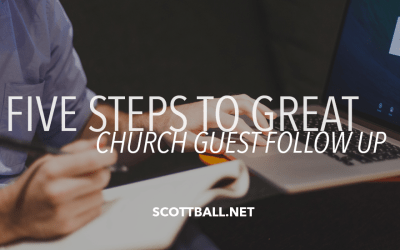 5 Steps to Great Church Guest Follow Up